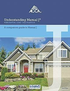 Understanding Manual J Residential Load Calculation  A By