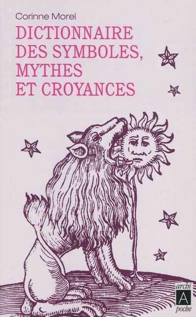 Dictionnaire Des Symboles, Mythes Et Croyances Par Corinne