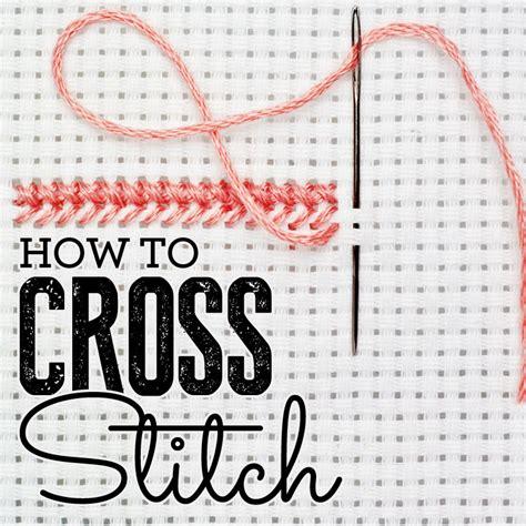 how to cross stitch how to cross stitch how to sew sew magazine