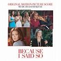 Because I Said So (score) Soundtrack (2007)