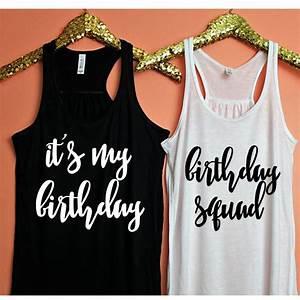 Best 25 Birthday Squad Shirts Ideas On Pinterest
