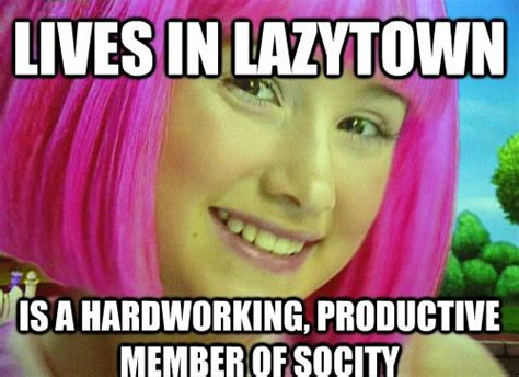 Lazytown Memes - 25 best of lazy town memes