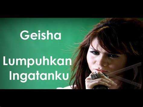 not lagu geisha lumpuhkanlah ingatanku akustik dan lirik geisha lumpuhkan ingatanku guitar