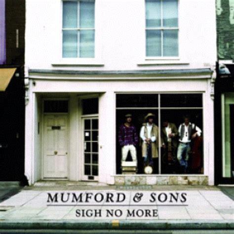mumford sons sigh no more lyrics sigh no more mumford sons pinterest mumford sons