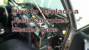 How To Replace A Jeep Cherokee Heater Core