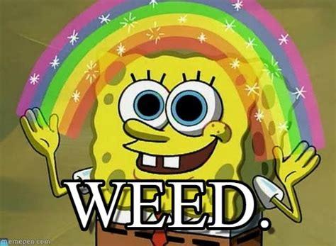Spongebob Weed Memes - weed imagination spongebob meme on memegen