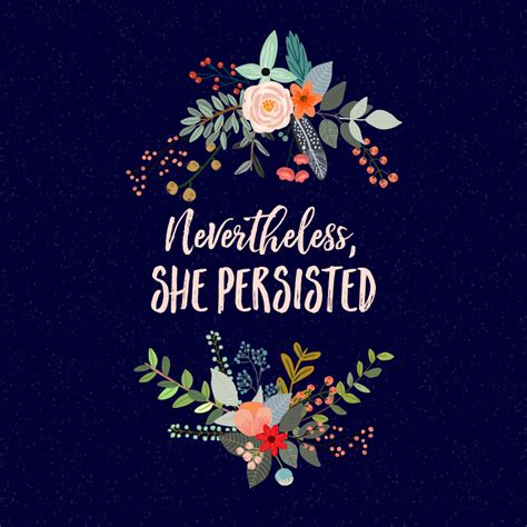 Nevertheless synonyms, nevertheless pronunciation, nevertheless translation, english dictionary definition of nevertheless. Nevertheless, She Persisted | Iphone wallpaper quotes ...
