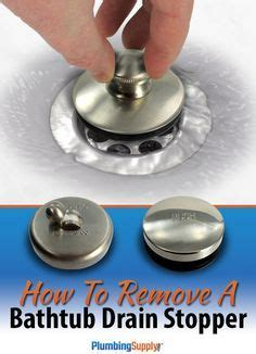 remove  bathtub drain stopper   bathtub
