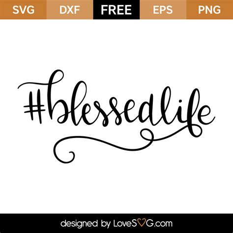 You can copy, modify, distribute and perform the work, even for commercial purposes, all. #BlessedLife | Lovesvg.com