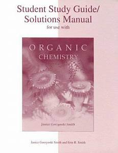 Study Guide    Solutions Manual For Organic Chemistry By