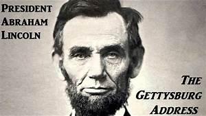 The Gettysburg Address by President Abraham Lincoln - FULL ...