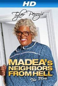 Tyler Perrys Madeas Neighbors From Hell movie download in ...
