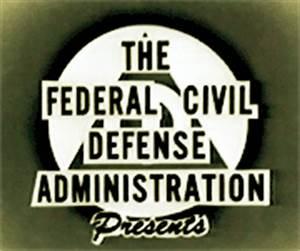 Federal Civil Defense Administration Presents...
