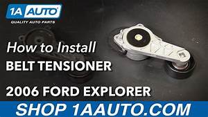 How To Replace Serpentine Belt Tensioner V8 4 6l 06