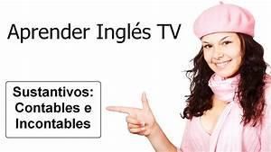 Sustantivos: Contables e Incontables Aprender Inglés TV YouTube