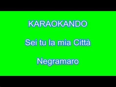 testo sei negramaro karaoke sei tu la citt 224 negramaro testo