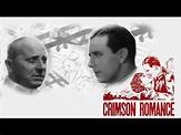Crimson Romance - Full Movie | Ben Lyon, Sari Maritza ...