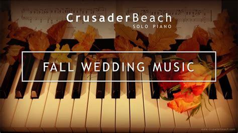 fall wedding    wedding songs