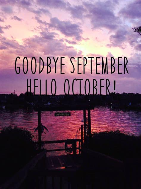 good bye september  october  october