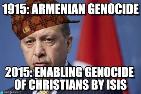 Armenian Memes - 1915 armenian genocide scumbag erdoğan meme on memegen