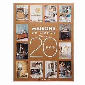 Nouveau catalogue maisons du monde 2016 o deco trendy for Maison du monde catalogue