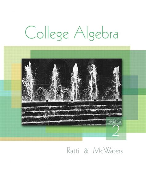 Ratti & Mcwaters, College Algebra, 2nd Edition
