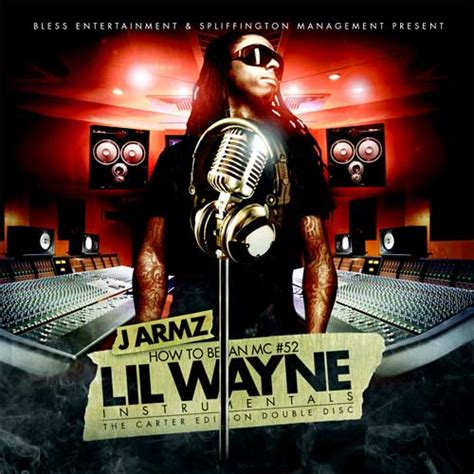 J Armz  How To Be An Mc Vol 52  Lil Wayne Edition