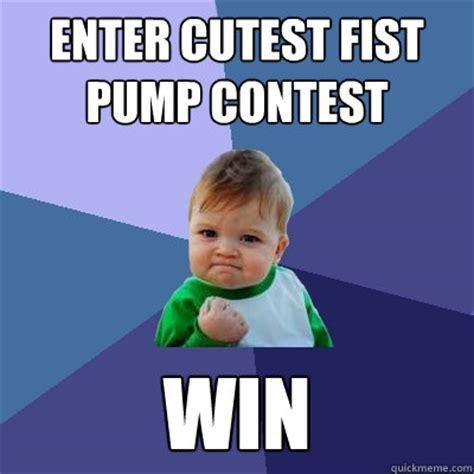 Fist Pump Baby Meme - enter cutest fist pump contest win success kid quickmeme