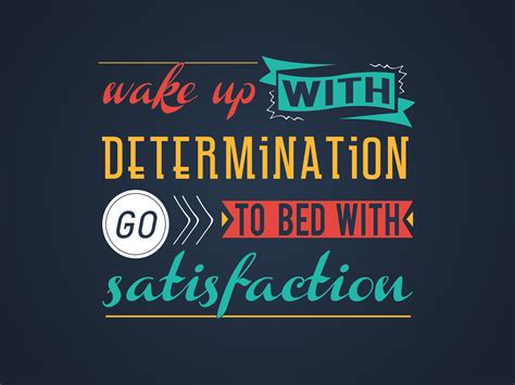 wake   determination   bed  satisfaction