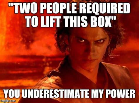 Power Memes - you underestimate my power memes imgflip