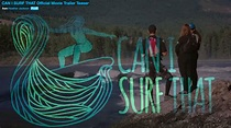 Watch the trailer for CAN I SURF THAT... Brittany Parker ...