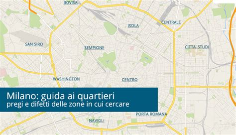 affitti  milano zone  quartieri il blog  uniaffittiit