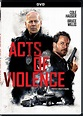 Acts of Violence DVD Release Date March 27, 2018