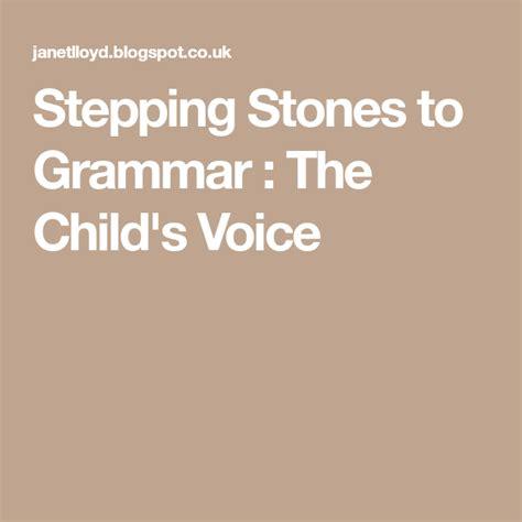 stepping stones  grammar  childs voice