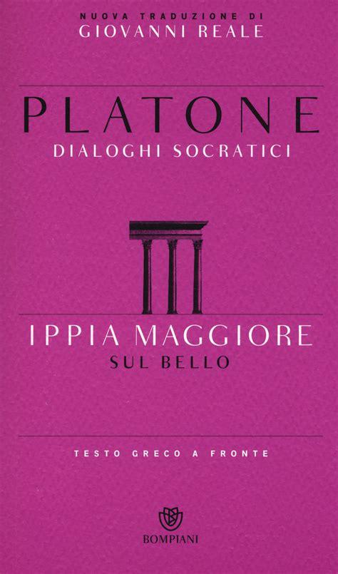 testo bello ippia maggiore sul bello dialoghi socratici testo greco