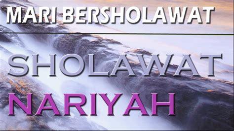 sholawat nariyah indah lirik  artinya full youtube