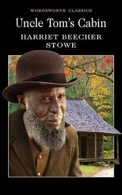 tom s cabin tom s cabin harriet beecher stowe 9781840224023