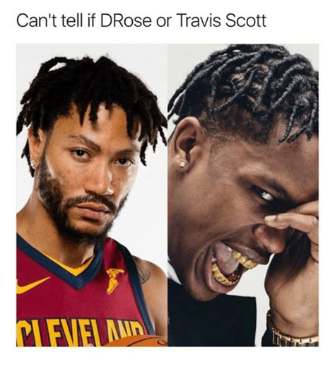 Travis Scott Memes - can t tell if drose or travis scott meme on me me