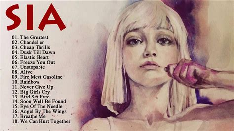 Best Songs Sia Best Songs Of All Time Greatest Hits Of Sia