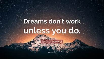 Dreams Unless Don Maxwell John Wallpapers Quote