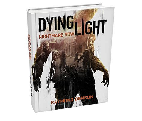 dying light cost dying light nightmare row novel revealed by techland