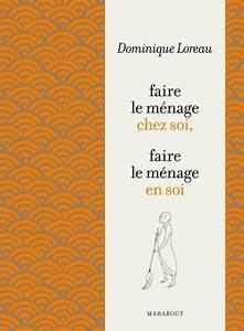 Faire Le Ménage : l 39 art de faire le m nage by dominique loreau nook book ~ Dallasstarsshop.com Idées de Décoration