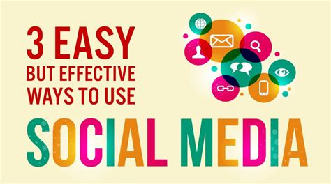 3 Easy But Effective Ways To Use Social Media