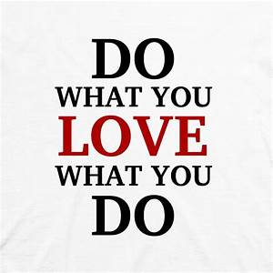 Do What You Love : learn to love your job in 3 simple steps ~ Buech-reservation.com Haus und Dekorationen