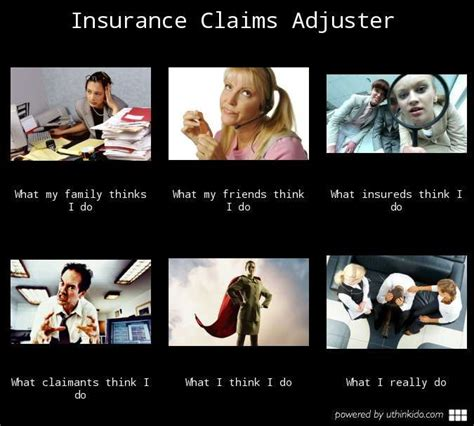 Claims Adjuster Meme - insurance claims adjuster what people think i do what i really do meme image uthinkido com