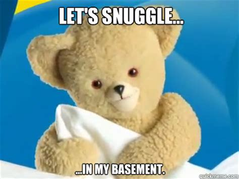 Snuggle Bear Meme - let s snuggle in my basement creepy snuggle bear quickmeme