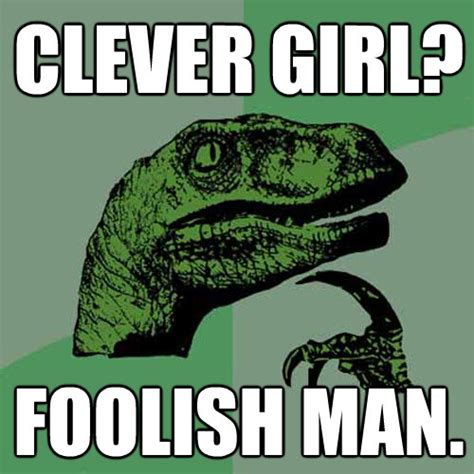 Clever Girl Meme - image 222505 clever girl know your meme