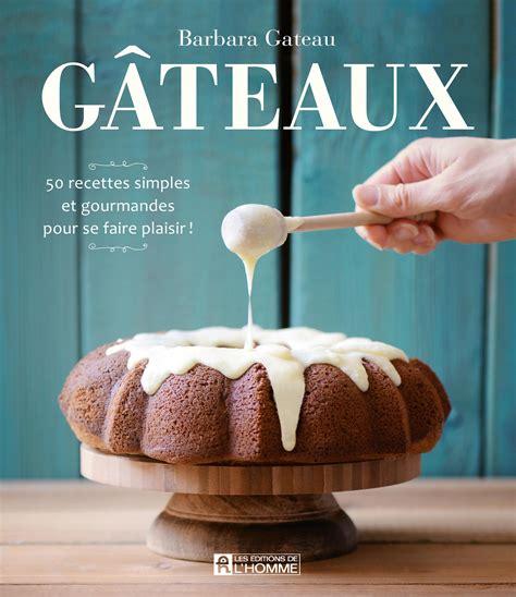 livre gateaux  recettes simples  gourmandes pour se