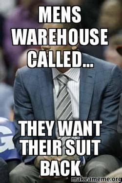 Mens Warehouse Meme - mens warehouse called they want their suit back make a meme