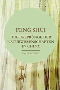 Feng Shui Deutsch : feng shui oder die urspr nge der naturwissenschaften in china ~ Frokenaadalensverden.com Haus und Dekorationen